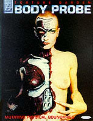 Body Probe : Torture Garden 2 - Mutant Flesh and Cyber Primitives