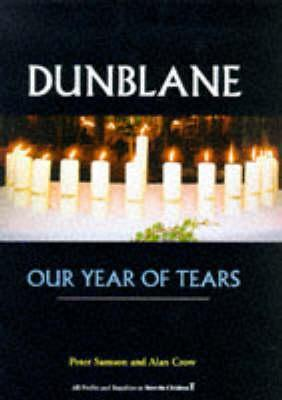 Dunblane Our Year Of Tears by Peter Samson