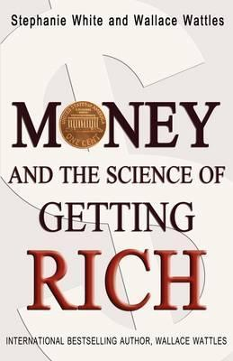 Money and the Science of Getting Rich