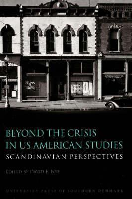 Beyond the Crisis in US American Studies: Scandinavian Perspectives