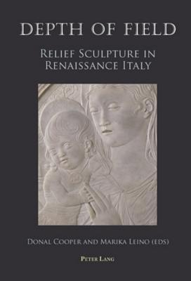 Depth of Field: Relief Sculpture in Renaissance Italy