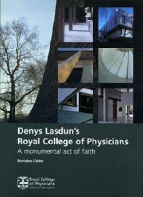 Denys Lasdun's Royal College of Physicians: A Monumental Act of Faith