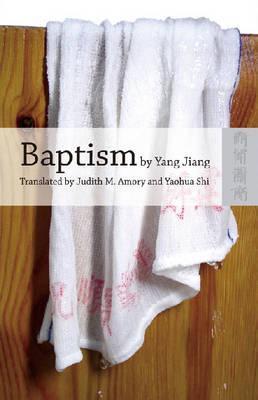 Baptism by Yang Jiang: An English Translation of Xizao