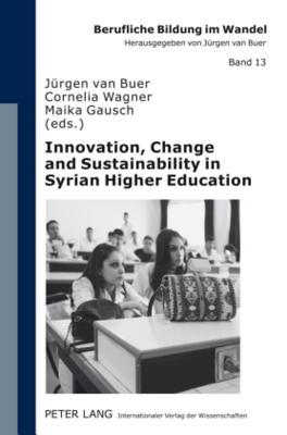 Innovation, Change and Sustainability in Syrian Higher Education: Joint European Tempus Project Quality University Management and Institutional Autonomy