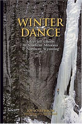 Winter Dance: Select Ice Climbs in Southern Montana and Northern Wyoming