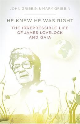 He Knew He Was Right: The Life Of James Lovelock