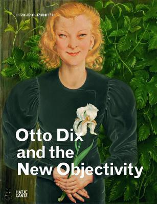 Otto Dix and the New Objectivity