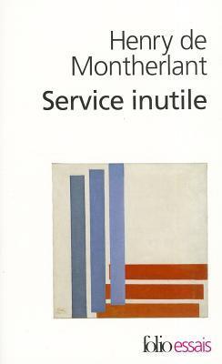 Service Inutile par Henry de Montherlant