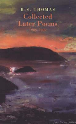 Collected Later Poems 1988-2000 by R.S. Thomas
