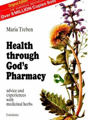 Health through god 39 s pharmacy advice and experiences with medicinal herbs advice and for God s garden pharmacy
