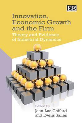 Innovation, Economic Growth and the Firm: Theory and Evidence of Industrial Dynamics