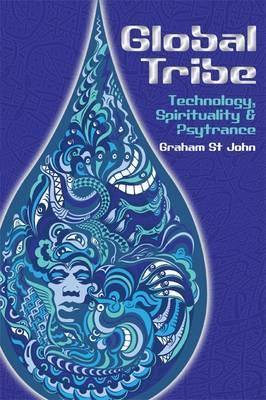Global Tribe: Technology, Spirituality and Psytrance Epub Download