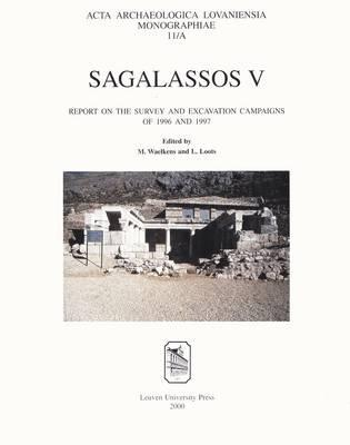 Sagalassos V: Report on the Survey and Excavation Campaigns of 1996 and 1997 in Two Volumes