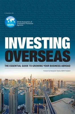 Investing Overseas: The Essential Guide to Growing Your Business Overseas. by Trevor Clawson