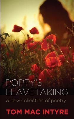 Poppy's Leavetaking: New Poems