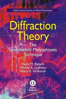 Diffraction Theory: The Sommerfeld-Malyuzhinets Technique