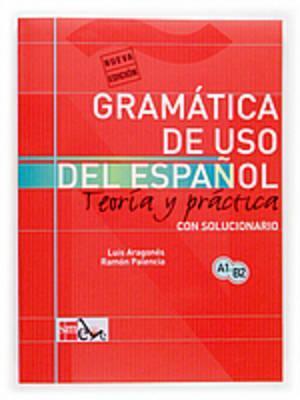 Gramática de Uso del Español - Teoría y práctica com solucionário