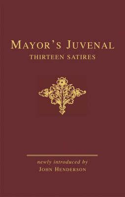 Mayor's Juvenal: Thirteen Satires Volumes One And Two