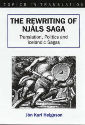 The Rewriting of Njáls Saga by Jón Karl Helgason