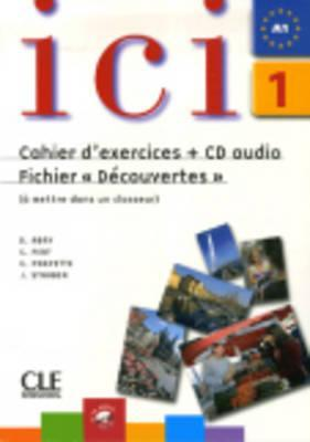 ICI 1 Cahier D'Exercices + CD Audio Fichier Decouvertes por ABRY
