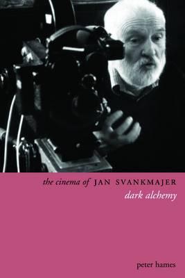 The Cinema of Jan Švankmajer: Dark Alchemy