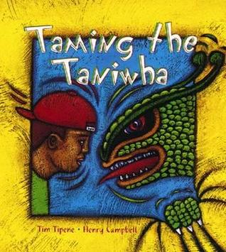 Taming the Taniwha by Tim Tipene