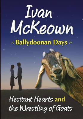 Hesitant Hearts and the Wrestling of Goats: Ballydoonan Days