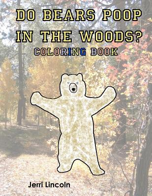 Do Bears Poop in the Woods? Coloring Book