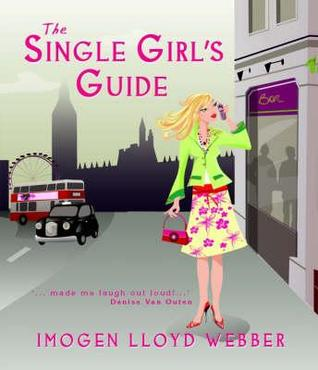The Single Girl's Guide by Imogen Lloyd Webber