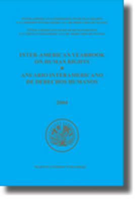 Inter American Yearbook On Human Rights / Anuario Interamericano De Derechos Humanos, Volume 20 2004 (Inter American Yearbook On Human Rights (Anuario Interamericano De D) (Spanish Edition)