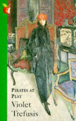 Pirates at Play by Violet Trefusis