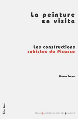 La Peinture En Visite: Les Constructions Cubistes de Picasso