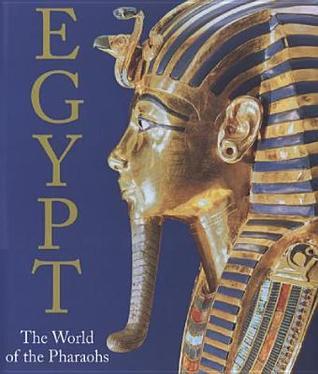 Egypt: The World of the Pharaohs
