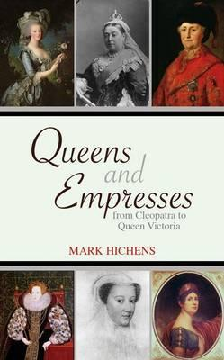 Queens & Empresses: From Cleopatra To Queen Victoria