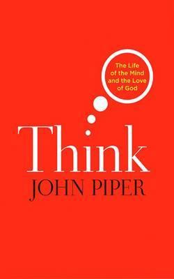 Ebook Think by John Piper DOC!