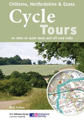 Cycle Tours Chilterns, Hertfordshire & Essex: 20 Rides on Quiet Lanes and Off-Road Trails por Nick Cotton