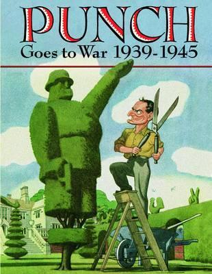 Punch Goes to War. Edited by Helen Walasek by Walasek