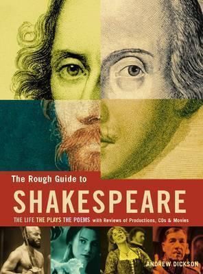The Rough Guide to Shakespeare by Andrew  Dickson