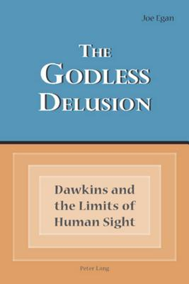 The Godless Delusion: Dawkins and the Limits of Human Sight