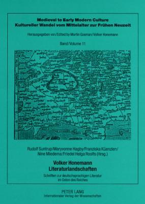 Volker Honemann - Literaturlandschaften: Schriften Zur Deutschsprachigen Literatur Im Osten Des Reiches