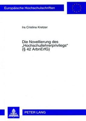 Die Novellierung Des Hochschullehrerprivilegs ( 42 Arbnerfg)