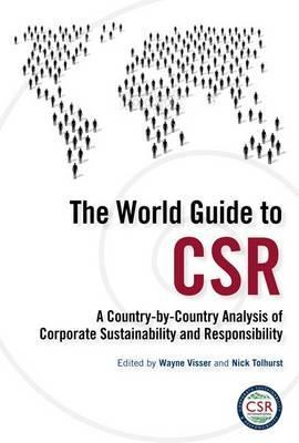 The World Guide to Csr: A Country-By-Country Analysis of Corporate Sustainability and Responsibility