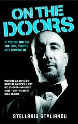 On the Doors: The Terrifying True Story of Britain's Hardest Bouncer�A Real Eye Opener.' The People