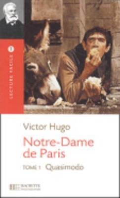 Notre Dame de Paris, T. 1 Lecture Facile A2/B1 (900-1500 Words)