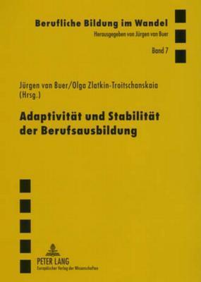 Adaptivität und Stabilität der Berufsausbildung: Theoretische und empirische Untersuchungen zur Berliner Berufsbildungslandschaft