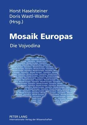 Mosaik Europas: Die Vojvodina