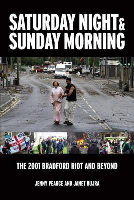 Saturday Night and Sunday Morning: The Story of the Bradford Riots