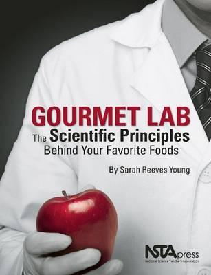 Gourmet Lab: The Scientific Principles Behind Your Favorite Foods