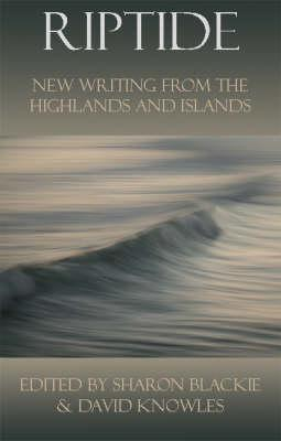 Riptide: New Writing from the Highlands and Islands