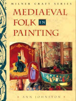 Mediaeval Folk In Painting by Ann Johnston